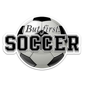 But First, Soccer Color Vinyl Sports Car Laptop Sticker - 6""
