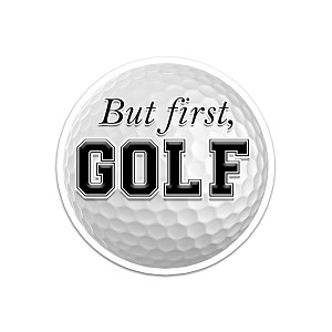 But First, Golf Color Vinyl Sports Car Laptop Sticker - 6""