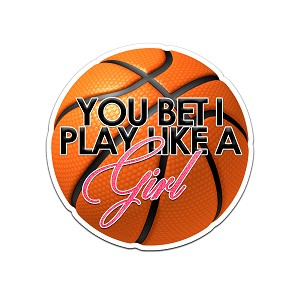 You Bet I Play Like A Girl Basketball Color Vinyl Sports Car Laptop Sticker - 6""