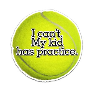 I Can't My Kid Has Practice Tennis Color Vinyl Sports Car Laptop Sticker - 6""