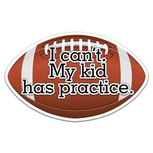 I Can't My Kid Has Practice Football Color Vinyl Sports Car Laptop Sticker - 6""