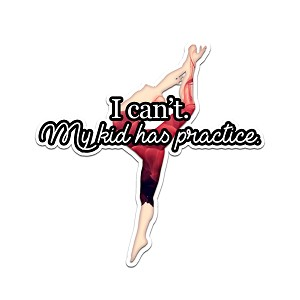 I Can't My Kid Has Practice Abstract Dance Red Color Vinyl Sports Car Laptop Sticker - 6""