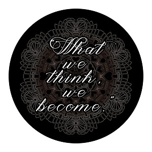 What We Think We Become Inspirational Quote Black Grey Round Sticker 5""