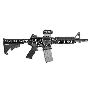 My Idea Of Help From Above Is A Sniper Funny AR15 Rifle Sticker 6""