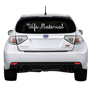 "Wife Material Rear Windshield Outdoor Vinyl Decal Sticker - 19"" wide x 6"" tall"