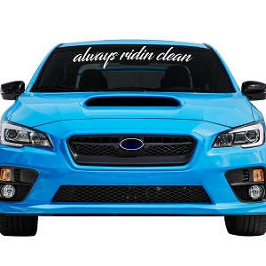 "Always Ridin' Clean Car Windshield Banner Decal Sticker  - 5"" tall x  26"" wide"