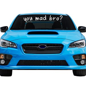 "You Mad Bro? Car Windshield Banner Decal Sticker  - 6"" tall x  34"" wide"