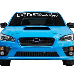 "Live Fast Drive Slow Car Windshield Banner Decal Sticker  - 4"" tall x  44"" wide"