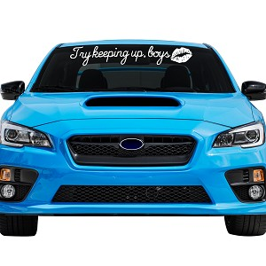 "Try Keeping Up, Boys Car Windshield Banner Decal Sticker  - 6"" tall x  37"" wide"