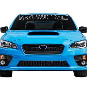 "Pass You I Will Car Windshield Banner Decal Sticker  - 4"" tall x  44"" wide"