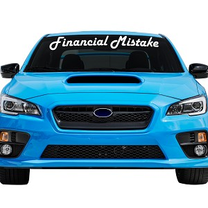 "Financial Mistake Car Windshield Banner Decal Sticker  - 6"" tall x  40"" wide"