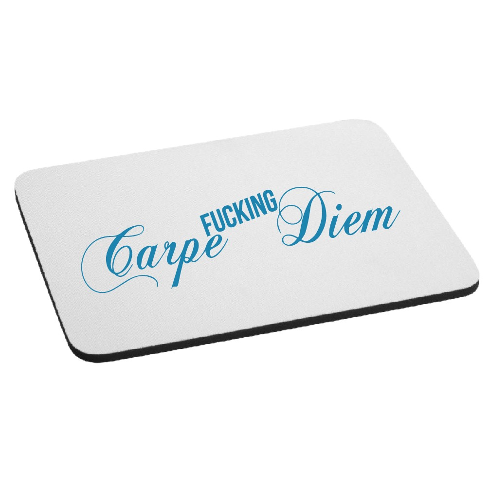Carpe F*cking Diem Seize the Day Mouse Pad