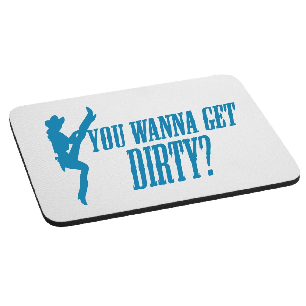 Funny Cowgirl You Wanna Get Dirty Mouse Pad