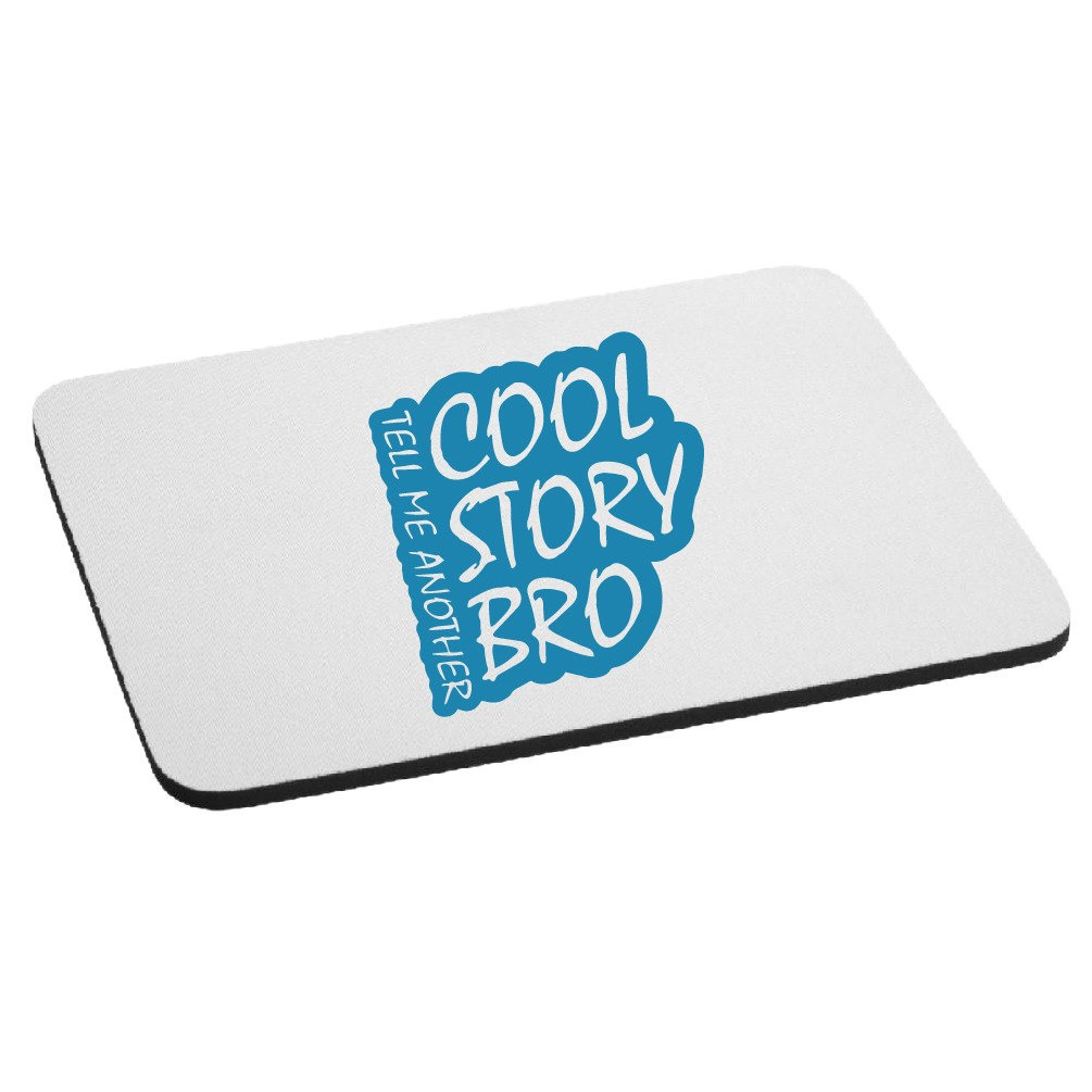 Cool Story Bro Funny Mouse Pad