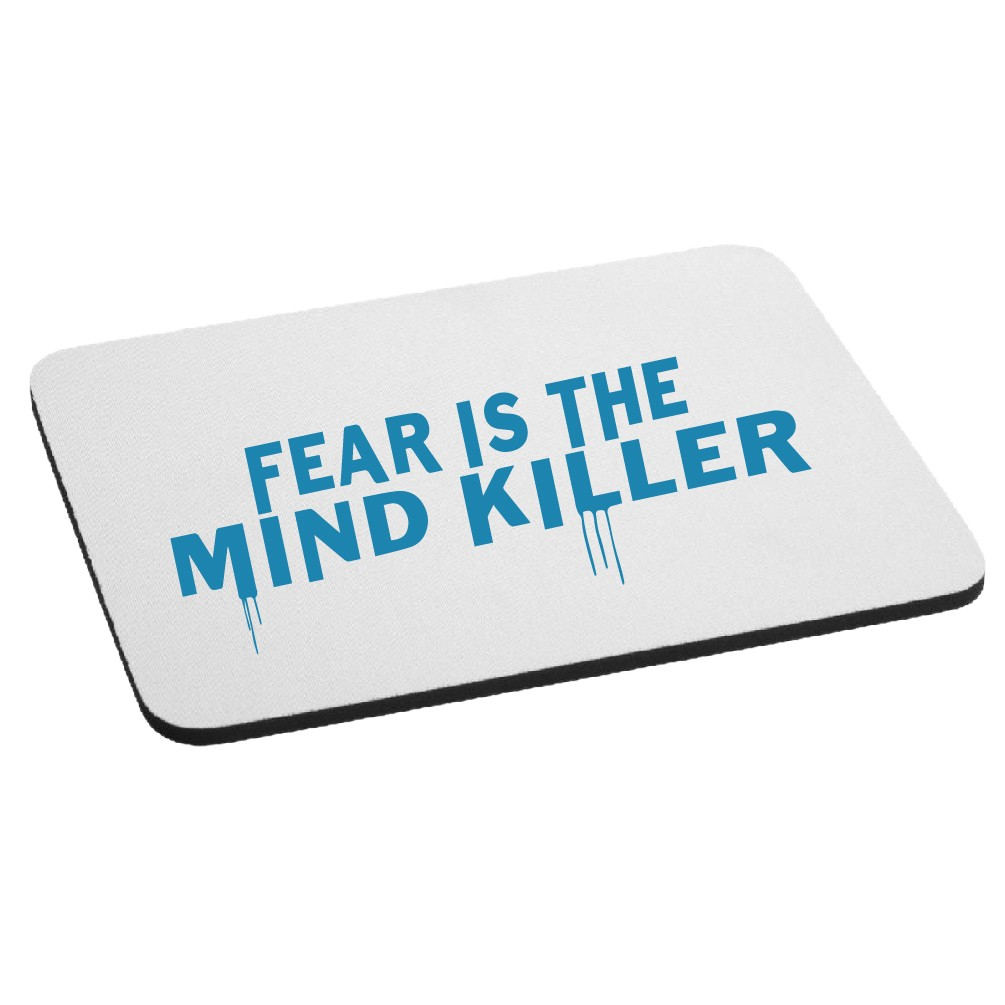Fear is the Mind Killer Quote Mouse Pad