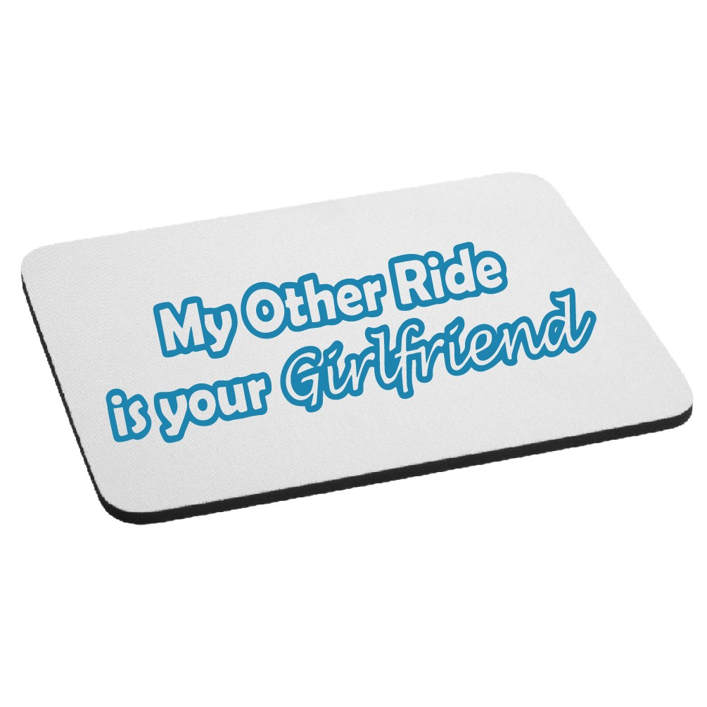 Funny JDM My Other Ride is Your Girlfriend Mouse Pad