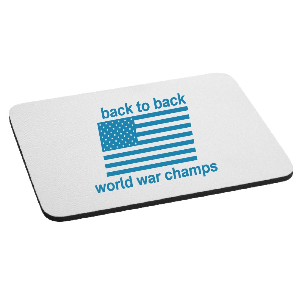 3c5d11384a70 Back to Back World War Champs Funny America Patriotic Flag Mouse Pad. Blue