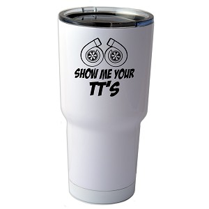 30 oz. SIC Cup with Decal Funny JDM Show Me Your TT's Twin Turbo Boost Thermos Mug Pint Glass Container