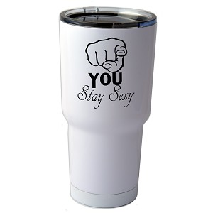 30 oz. SIC Cup with Decal You Stay Sexy Funny Pointing Hand Thermos Mug Pint Glass Container