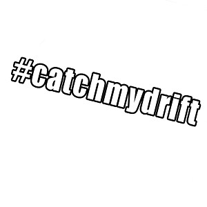 Hashtag Catch My Drift JDM Vinyl Sticker Car Decal