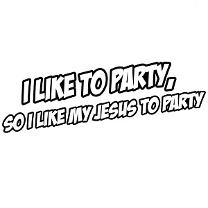 Funny Cal Naughton Jr I Like My Jesus to Party Vinyl Sticker Car Decal