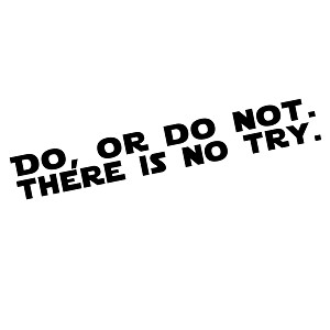 Do or Do Not There is No Try Vinyl Sticker Car Decal