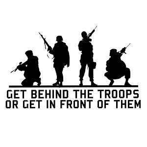 Get Behind the Troops or Get in Front Patriotic Vinyl Sticker Car Decal