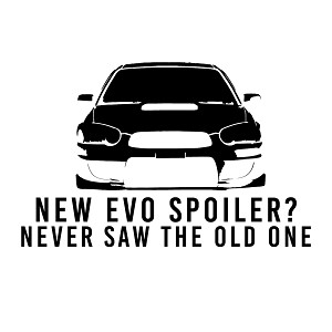 Never Saw the New Evo Spoiler Funny JDM Vinyl Sticker Car Decal
