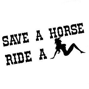 Funny Country Save a Horse Ride a Cowgirl Vinyl Sticker Car Decal