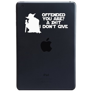 Yoda Parody Offended You Are? a Sh*t I Don't Give iPad Tablet Vinyl Sticker Decal