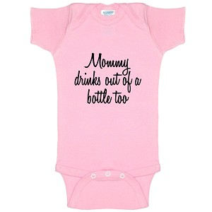 Mommy Drinks Out Of A Bottle Too Funny Baby Bodysuit Infant