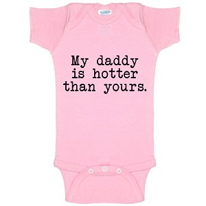 My Daddy Is Hotter Than Yours Funny Baby Bodysuit Infant