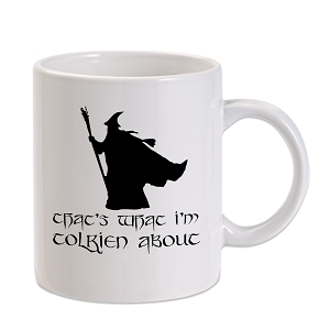 That's What I'm Tolkein About 11 oz. Novelty Coffee Mug