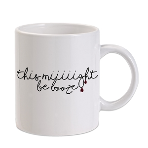 This Miiiight Be Booze 11 oz. Novelty Coffee Mug