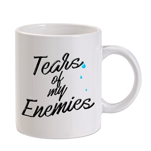 Tears Of My Enemies 11 oz. Novelty Coffee Mug