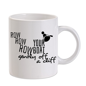 Row Row Row Your Boat Off A Cliff 11 oz. Novelty Coffee Mug