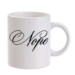 Nope 11 oz. Novelty Coffee Mug