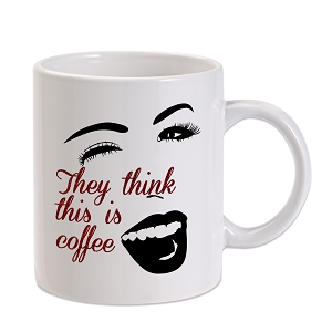 They Think This Is Coffee 11 oz. Novelty Coffee Mug