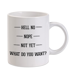 Hell No Nope Not Yet Measurements 11 oz. Novelty Coffee Mug