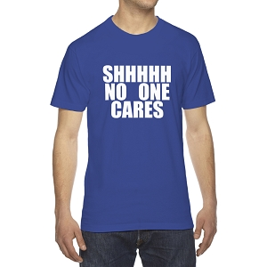 Shhhh No One Cares Men's Crew Neck Cotton T-Shirt
