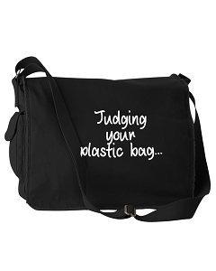 Funny Judging Your Plastic Bag Enviromentially Friendly Black Canvas Messenger Bag