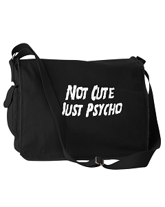 Funny Not Cute Just Psycho Parody Black Canvas Messenger Bag