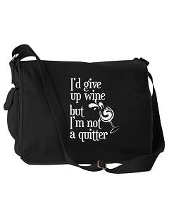 Funny I'd Give Up Wine But I'm Not A Quitter Black Canvas Messenger Bag