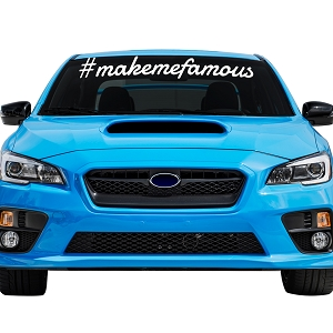 Make Me Famous Car Windshield Banner Decal Sticker  - 5
