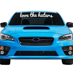 Love The Haters Car Windshield Banner Decal Sticker  - 6