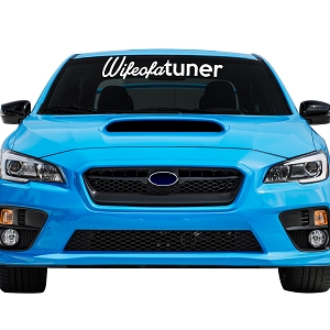 Wife of a Tuner Car Windshield Banner Decal Sticker  - 6