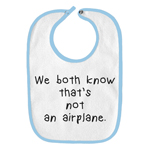 We Both Know That's Not an Airplane Spoon Funny Parody Infant Baby Bib