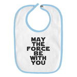 May the Force Be With You Funny Parody Infant Baby Bib