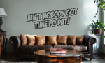 Funny Ain't Nobody Got Time Fo Dat Vinyl Wall Mural Decal Home Decor Sticker