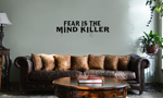 Fear is the Mind Killer Quote Vinyl Wall Mural Decal Home Decor Sticker